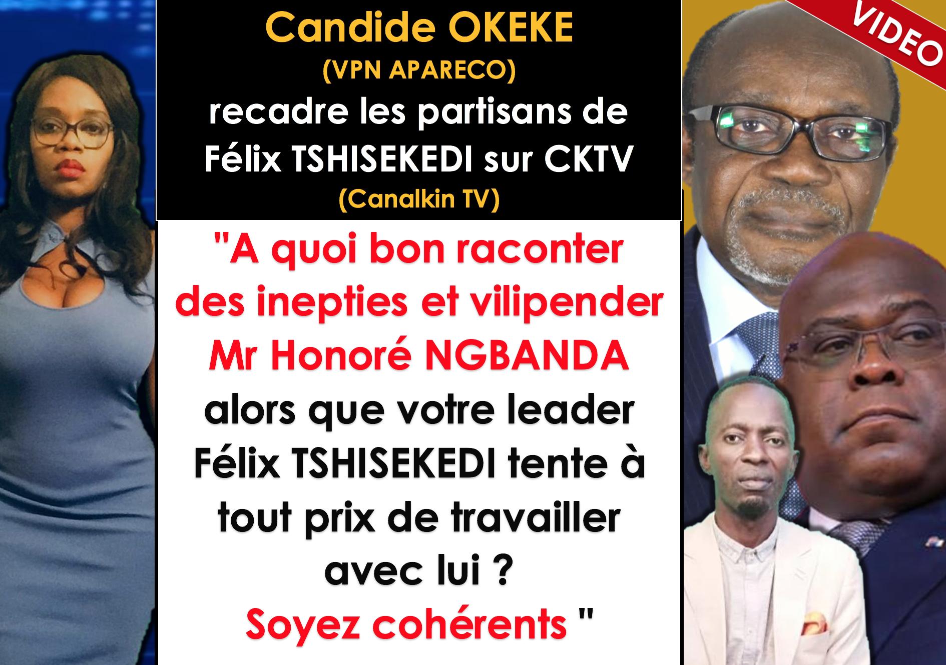 VIDEO/ Candide OKEKE (VPN APARECO) recadre les partisans de Félix TSHISEKEDI sur CKTV (Canalkin TV)